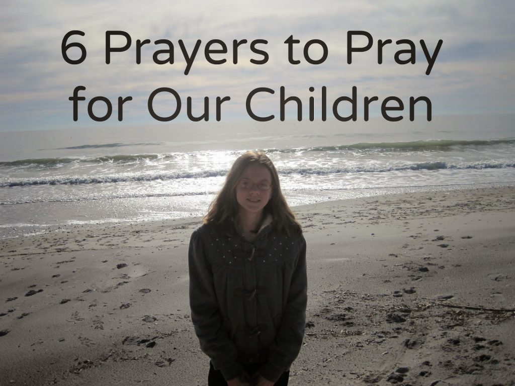 6 prayers to pray for our children girls to grow