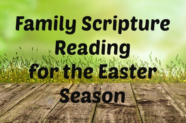 Use these Scripture passages to prepare your family's hearts for the Easter season