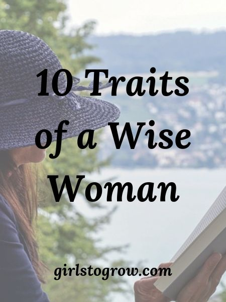 Check out these ten characteristics of a wise woman.