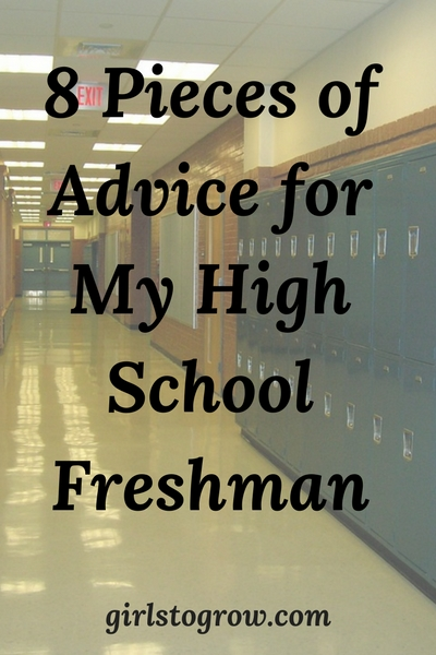 8 Pieces of Advice for My High School Freshman