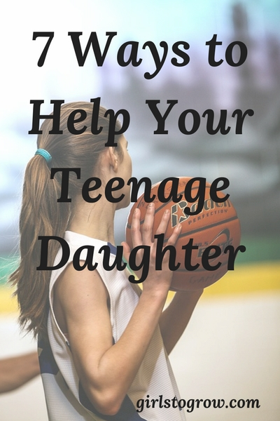 Check out this list of 7 ways to help your teenage daughter.