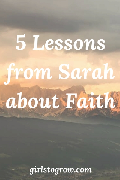 lessons I can learn about faith from Sarah in the Bible