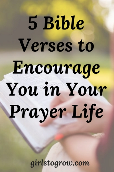 5 Bible verses that will encourage you as you grow in your prayer life