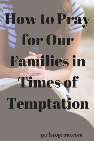 Here are three key words to remind us how to pray for our family members when they face temptation.