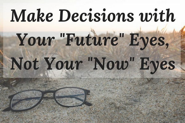 Learn from Lot to look ahead and determine long-term results of your decisions.