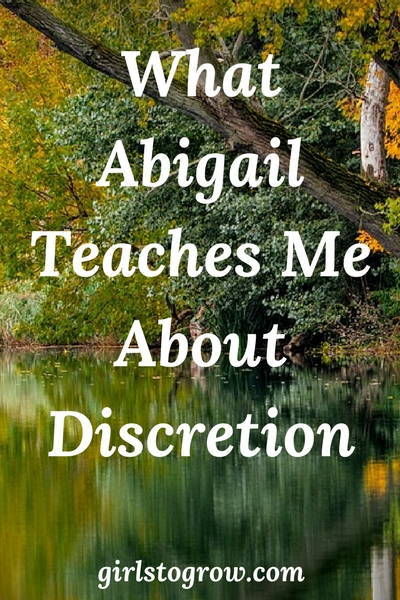 I can learn from Abigail how to be discreet in how I deal with other people.