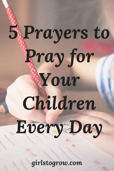 Here's a list of 5 important things you can pray for your children every day.