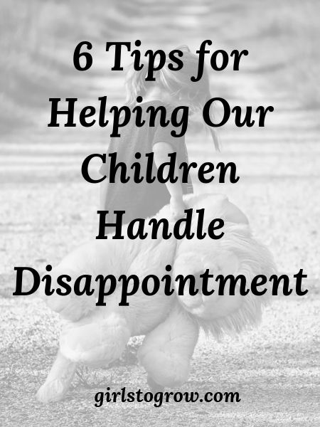 Check out these six ideas parents can use to help their kids when they face disappointments.