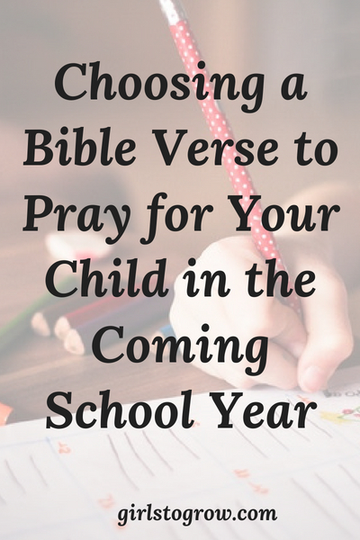 What would you like to see developed in your child's life this school year? Pray about it, using God's Word.