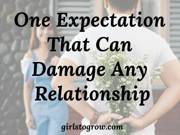Do you have this expectation in any of your relationships?