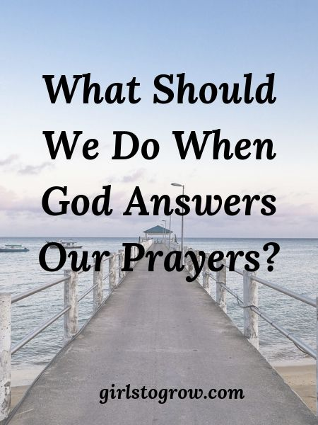 Four things to do when God has answered a prayer for us.