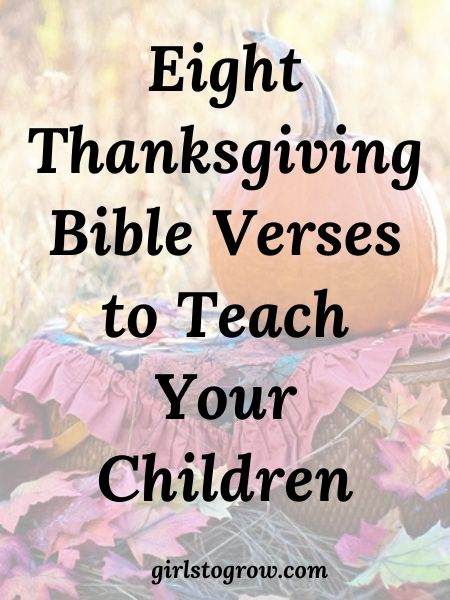 Check out these eight simple Bible verses you can teach your children during this Thanksgiving season.