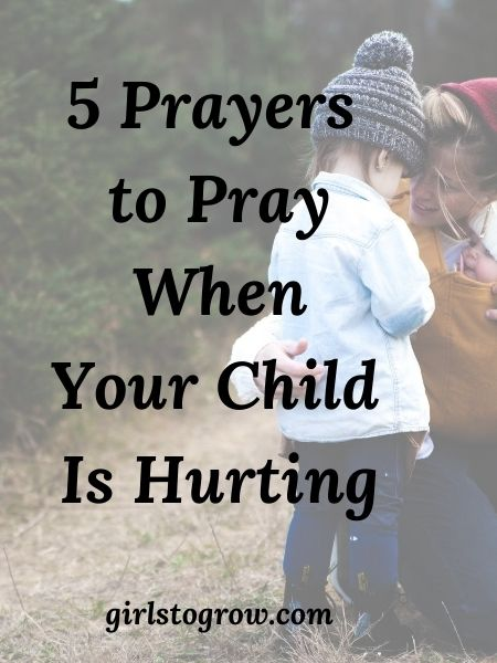 Here are five prayers based on God's Word that we can pray for our children when they're in a difficult place.