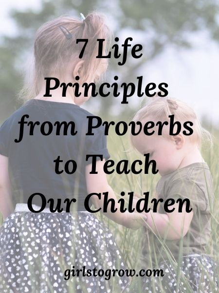 Here's wisdom from Proverbs to help our children develop character traits that will benefit them throughout their lives.