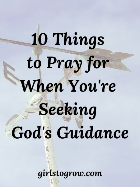 Here are ten Bible verses we can pray as we seek God's guidance in our decision making.