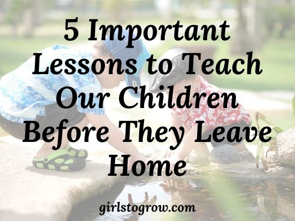 Five lessons parents can teach their children at home that will help them be successful in life.