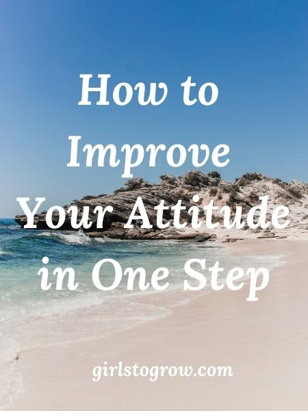All it takes is one adjustment to turn your attitude around.