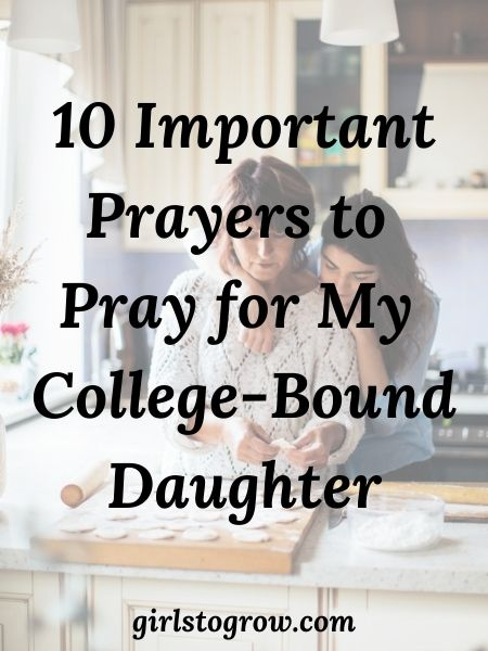Ten Bible-based prayers we can pray for our children as they head off to college