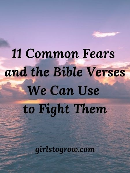 When a specific fear threatens your peace, use one of these Bible verses to find comfort.